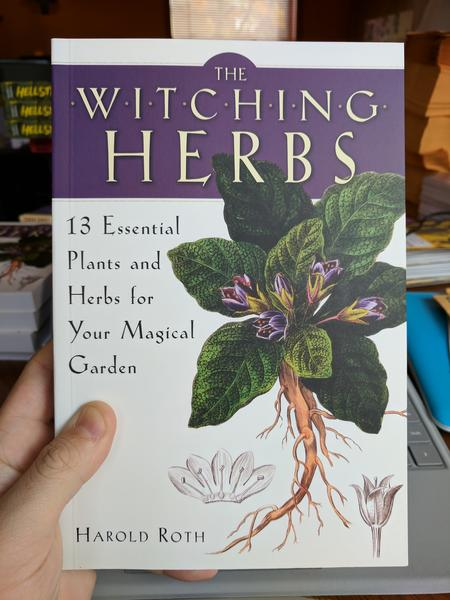 Witching Herbs: 13 Essential Plants and Herbs for Your Magical Garden by Harold Roth (Illustrations of different herbs)