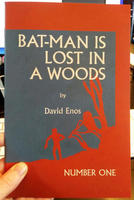 Bat-Man Is Lost In A Woods: Number One