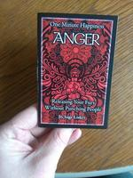 One Minute Happiness: Anger: Releasing Your Fury Without Punching People