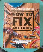 How to Fix Anything: Essential Home Repairs Anyone Can Do