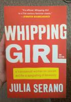 Whipping Girl: a Transsexual Woman on Sexism and the Scapegoating of Femininity 2nd Edition