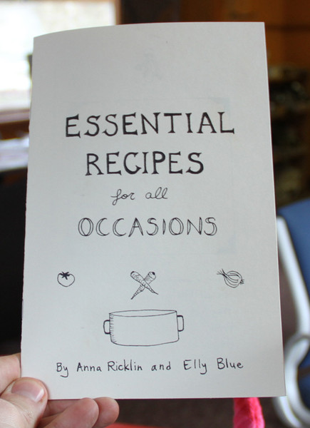 Essential Recipes for All Occasions by Elly Blue and Anna Ricklin