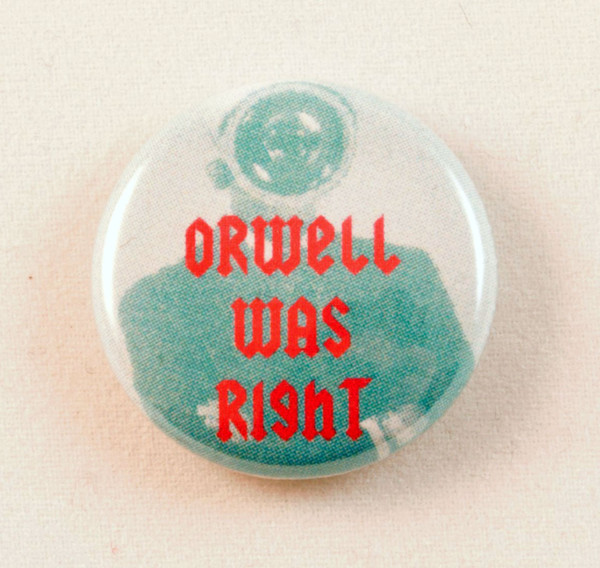 George Orwell well was right button
