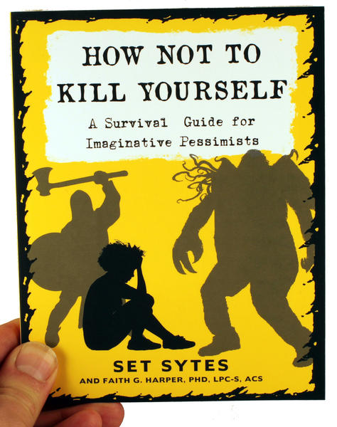 How Not To Kill Yourself: A Survival Guide for Imaginative Pessimists by Set Sytes [A depressed person is confronted by a shadowviking and a shadowogre too]