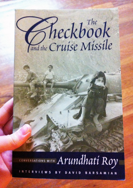 The Checkbook and the Cruise Missile: Conversations with Arundhati Roy
