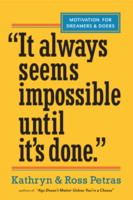"""It Always Seems Impossible Until It's Done"": Motivation for Dreamers & Doers"