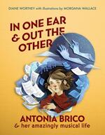 In One Ear And Out The Other: Antonia Brico & Her Amazingly Musical Life
