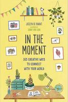 In the Moment: 365 Creative Ways to Conn