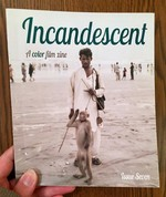 Incandescent: A color film zine: Issue Seven