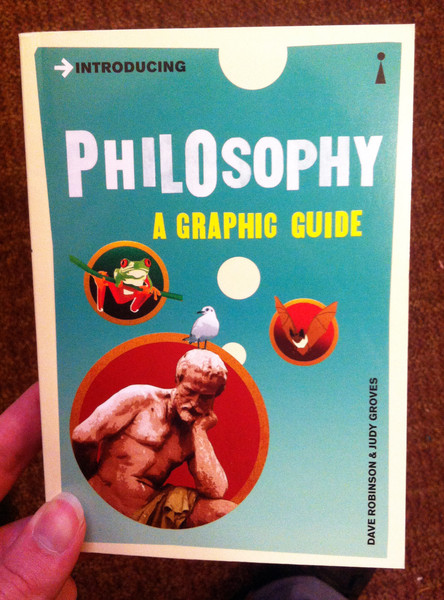 Introducing Philosophy A Graphic Guide by Dave Robinson and Judy Groves