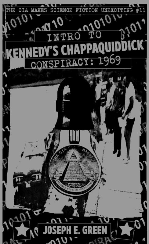 CIA Makes Sci Fi Unexciting #11: Introduction to Kennedy's Chappaquiddick Conspiracy, 1969