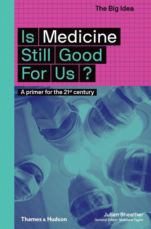 Is Medicine Still Good for Us?: A Primer for the 21st Century