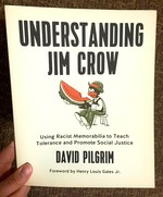 Understanding Jim Crow: Using Racist Memorabilia to Teach Tolerance and Promote Social Justice