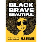 Black Brave Beautiful