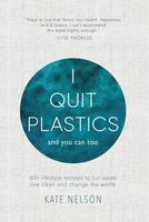 I Quit Plastics: And You Can Too