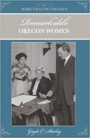 More than Petticoats: Remarkable Oregon Women