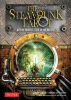 The Steampunk Tarot: Wisdom from the Gods of the Machine