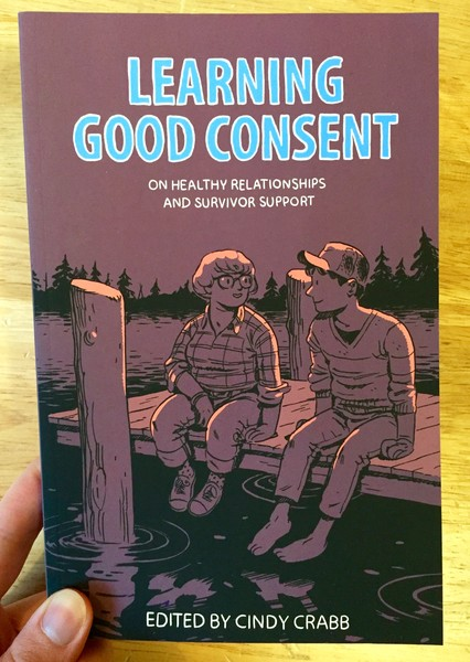 Learning Good Consent (AK Press book): On Healthy Relationships and Survivor Support