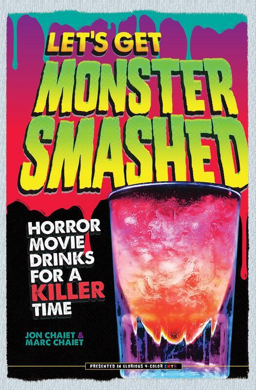 Let's Get Monster Smashed: Horror Movie Drinks for a Killer Time
