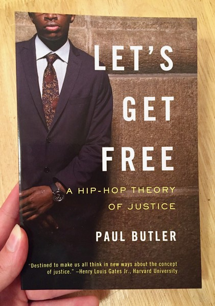 Let's Get Free: A Hip-Hop Theory of Justice by Paul Butler