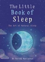 The Little Book of Sleep: The Art of Natural Sleep