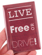 Live Free or Drive (words) Magnet