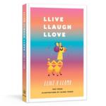Llive, Llaugh, Llove Llike a Llama