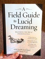 Field Guide to Lucid Dreaming: Mastering the Art of Oneironautics