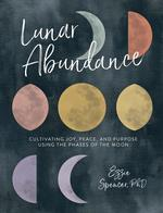 Lunar Abundance: Reflective Journal : Your Guidebook to Working with the Phases of the Moon