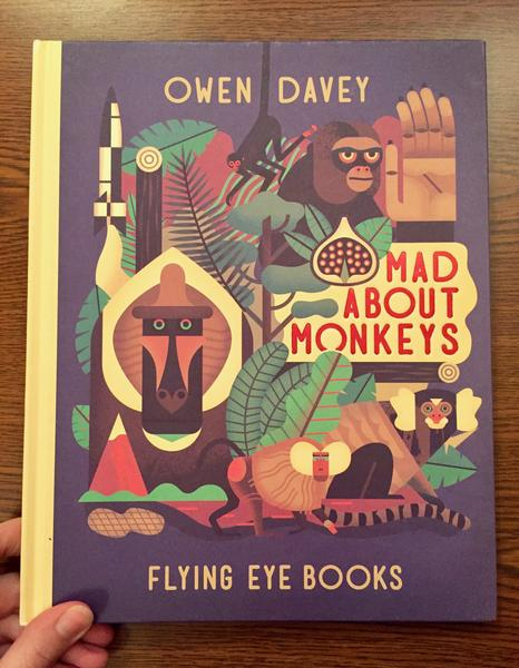 Mad About Monkeys by Owen Davey, Flying Eye Books (Minimalist illustration of monkeys in the jungle)