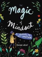 Magic of Mindset: A Journal to Get Unstuck