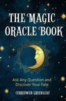 The Magic Oracle Book: Ask Any Question and Discover Your Fate