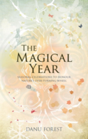 The Magical Year: Seasonal Celebrations to Honor Nature's Ever-Turning Year