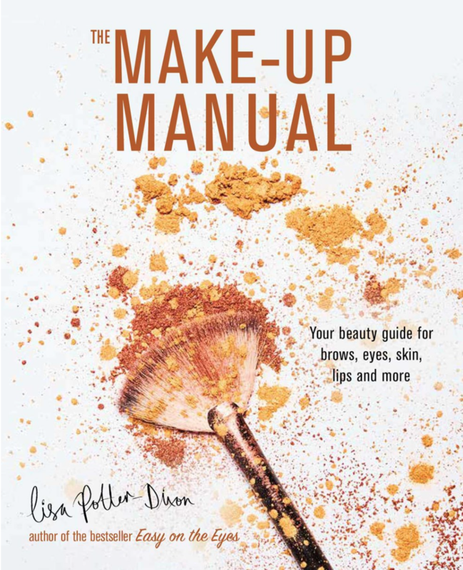 The Make-up Manual: Your Beauty Guide for Brows, Eyes, Skin, Lips, and More