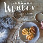 Making Winter: A Hygge-Inspired Guide to Surviving the Winter Months