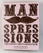 Manspressions: Decoding Men's Behavior