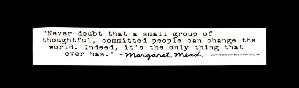 Sticker #275: Never Doubt That a Small Group of Thoughtful, Committed People Can Change the World