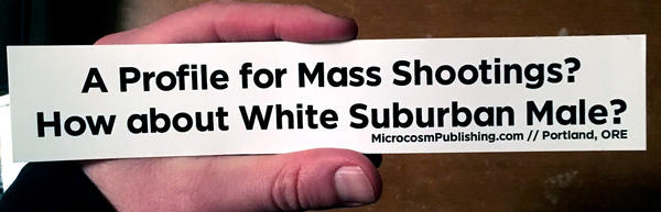 Sticker #092: A Profile for Mass Shootings? How About White Suburban Male.