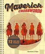 Maverick Crosswords: 72 Bad-Ass Puzzles
