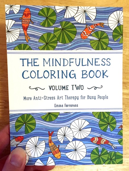 The Mindfulness Coloring Book: Volume Two: More Anti-Stress Art Therapy for Busy People