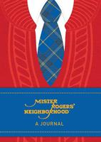 Mister Rogers' Neighborhood: A Journal