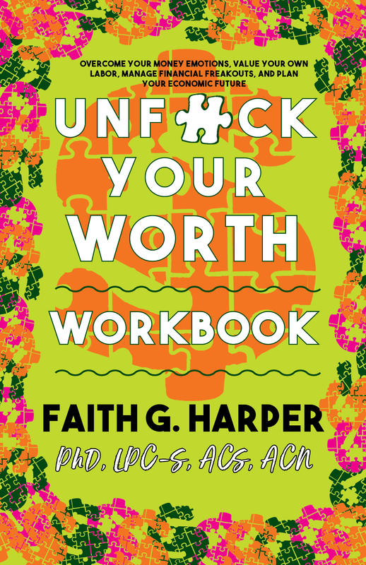 Unfuck Your Worth Workbook: Manage Your Money, Value Your Own Labor, and Stop Financial Freakouts in a Capitalist Hellscape