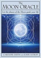 Moon Oracle: Let the Phases of the Moon Guide Your Life