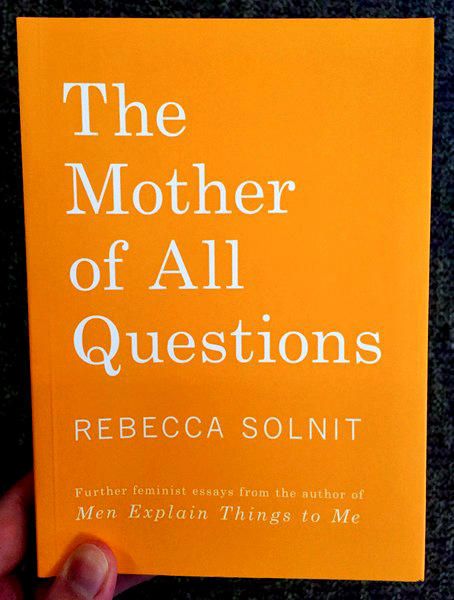 Mother of All Questions: Further Reports from the Feminist Revolutions