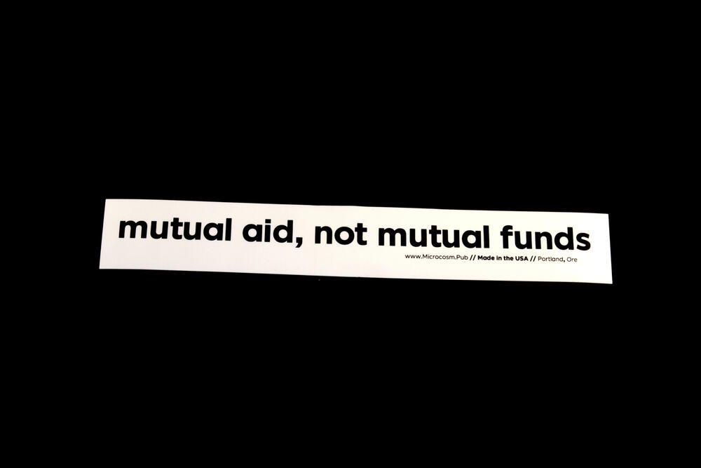 Sticker #425: mutual aid, not mutual funds