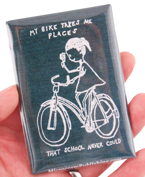 My Bike Takes Me Places That School Never Could magnet white ink on blue background