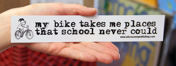 Sticker #094 My Bike Takes Me Places That School Never Could