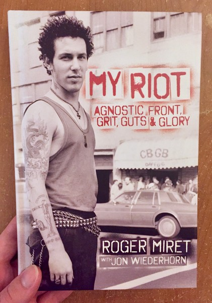 My Riot: Agnostic Front, Grit, Guts & Glory by Roger Miret blowup