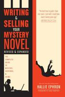 Writing and Selling Your Mystery Novel Revised and Expanded: The Complete Guide to Mystery, Suspense, and Crime (2nd Edition)