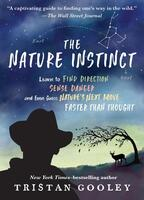The Nature Instinct: Relearning Our Lost Intuition for the Inner Workings of the Natural World